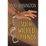 Such Wicked Friends (Sandy Reid Mystery Series)by Rod Hoisington