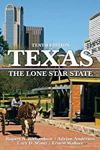 Texas: The Lone Star State (10th Edition) by Rupert N. Richardson, Adrian Anderson, Cary D. Wintz and Ernest Wallace