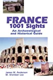 img - for France 1001 Sights: An Archaeological and Historical Guide book / textbook / text book