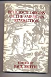 Religious Origins of the American Revolution (American Academy of Religion aids for the study of religion series) (0891301216) by Smith, Page