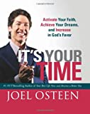 It's Your Time (Miniature Edition): Activate Your Faith, Achieve Your Dreams, and Increase in God's Favor (0762444185) by Osteen, Joel