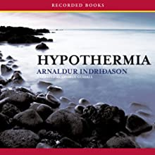 Hypothermia: A Reykjavik Thriller Audiobook by Arnaldur Indridason Narrated by George Guidall