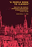 img - for A People Born to Slavery: Russia in Early Modern European Ethnography, 1476-1748 (Studies in the Humanities) book / textbook / text book