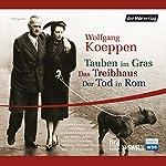 Tauben im Gras / Das Treibhaus / Der Tod in Rom | Wolfgang Koeppen