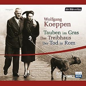 Tauben im Gras / Das Treibhaus / Der Tod in Rom Hörspiel