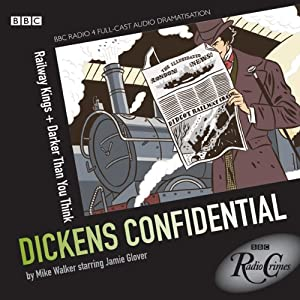 Radio Crimes: Dickens Confidential: Railway Kings & Darker Than You Think | [Mike Walker]