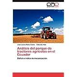 Análisis del parque de tractores agrícolas en el Ecuador: Déficit e índice de mecanización