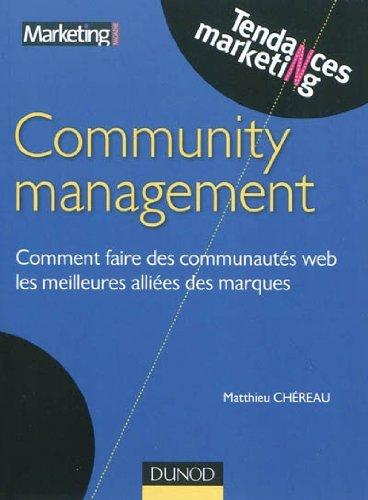 Community management: Comment faire des communautés web les meilleures alliées des marques