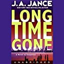 Long Time Gone (       UNABRIDGED) by J. A. Jance Narrated by Tim Jerome
