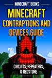 Minecraft Contraptions and Devices Guide: Circuits, Repeaters, & Redstone