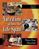 img - for By Mary Kay Mitchell Nutrition Across the Life Span (2nd Second Edition) [Paperback] book / textbook / text book