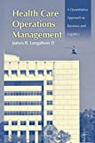 img - for Health Care Operations Management: A Quantitative Approach to Business and Logistics book / textbook / text book