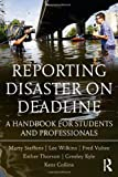 Reporting Disaster on Deadline: A Handbook for Students and Professionals