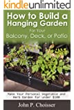How to Build a Hanging Garden for your Balcony, Deck, Patio, or Sunroom (English Edition)
