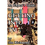 An Expert's Guide to Getting into TVby Siubhan Richmond