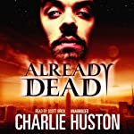 Already Dead (       UNABRIDGED) by Charlie Huston Narrated by Scott Brick