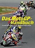 Das MotoGP-Handbuch: Fahrtechnik auf Rennstrecken  Vorwort von Keith Code
