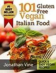 Cookbook: 101 Gluten Free Vegan Itali...
