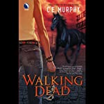 Walking Dead (       UNABRIDGED) by C. E. Murphy Narrated by Gabra Zackman