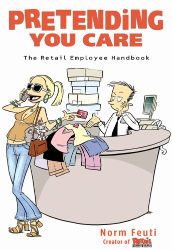 Pretending You Care: The Retail Employee Handbook by Norman Feuti, Mr. Media Interviews