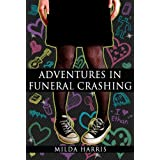 Adventures In Funeral Crashing (Funeral Crashing #1) ~ Milda Harris