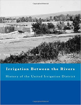 Irrigation Between the Rivers: History of the United Irrigation District