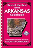 Best of the Best from Arkansas: Selected Recipes from Arkansas