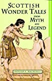 img - for Wonder Tales from Scottish Myth and Legend (Illustrated) book / textbook / text book