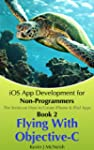 Book 2: Flying with Objective C - iOS...