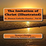 The Imitation of Christ: St. Dismas Catholic Classics, Volume 3 | Thomas à Kempis