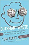 img - for [Outsmart Waste: The Modern Idea of Garbage and How to Think Our Way Out of it] (By: Tom Szaky) [published: January, 2014] book / textbook / text book