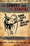 img - for The Cowboy and the Vampire: Rough Trails and Shallow Graves (Volume 3) book / textbook / text book