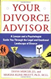 Your Divorce Advisor : A Lawyer and a Psychologist GuideYou Through the Legal and Emotional Landscape of Divorce