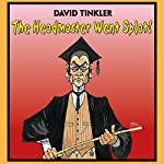 The Headmaster Went Splat! | David Tinkler