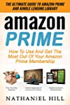 Amazon Prime: The Ultimate Guide To A...