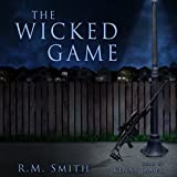 The Wicked Game ~ R M Smith