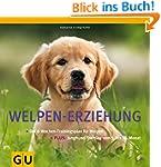 Welpen-Erziehung: Der 8-Wochen-Traini...