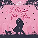 I Wish for You Audiobook by Camilla Isley Narrated by Rhiannon Angell
