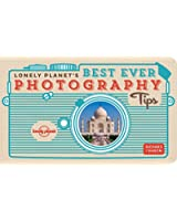 Lonely Planet's Best Ever Photography Tips (Lonely Planet How to Guide)