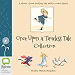 Once Upon a Timeless Tale Collection |  Bolinda Publishing