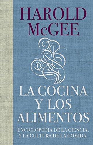 La cocina y los alimentos: Enciclopedia de la ciencia y la cultura de la comida (DEBATE)