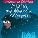 Dr. Goha's marokkanische Märchen: Märchen aus 1001 Nacht |  N.N.