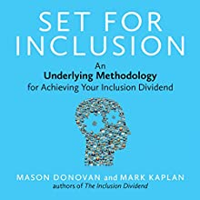 SET for Inclusion: An Underlying Methodology for Achieving Your Inclusion Dividend (       UNABRIDGED) by Mark Kaplan, Mason Donovan Narrated by Tavia Gilbert