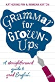 img - for Grammar for Grown-Ups: A Straightforward Guide to Good English book / textbook / text book