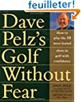 Golf Without Fear: How to Play the 10...