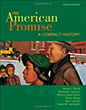 img - for The American Promise: A Compact History, Combined Version (Volumes I & II) book / textbook / text book