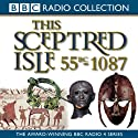 This Sceptred Isle, Volume 1: 55 BC-1087 Julius Caesar to William the Conqueror (Unabridged)  by Christopher Lee Narrated by Anna Massey