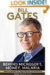 Bill Gates: Behind Microsoft, Money,...