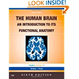 The Human Brain: An Introduction to its Functional Anatomy With STUDENT CONSULT Online Access, 6e (Human Brain...