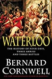img - for Waterloo: The History of Four Days, Three Armies, and Three Battles book / textbook / text book